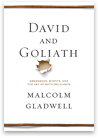 Malcolm Gladwell's David and Goliath: Underdogs, Misfits, and the Art of Battling Giants